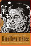 Burnin' down the House : Home in African American Literature, Sweeney Prince, Valerie, 023113441X