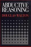 Abductive Reasoning, Walton, Douglas, 0817314415