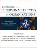 Quick Guide to the 16 Personality Types in Organizations : Understanding Personality Differences in the Workplace, Linda V Berens, Sue A Cooper, Linda K Ernst, Charles R Martin, Steve Myers, Dario Nardi, Roger R Pearman, Marci Segal, Melissa A Smith, 0971214417
