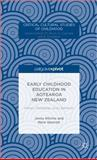 Early Childhood Education in Aotearoa New Zealand : History, Pedagogy, and Liberation, Ritchie, Jenny Ruth and Skerrett, Mere, 1137394412
