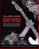 Full Metal Jackie Certified : The 50 Most Influential Heavy Metal Songs of the 80s and the True Stories Behind Their Lyrics, Kajzer, Jackie, 1435454413