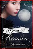 Dream Reunion, J. J. Dibenedetto and Ami Low, 1494244411