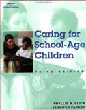 Caring for School Age Children, Click, Phyllis and Lynch, Jennifer, 0766824411