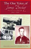 The One Voice of James Dickey : His Letters and Life, 1942-1969, , 082621441X