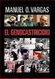 El Genocastricidio, Manuel O. Vargas, 1463304412