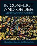 In Conflict and Order : Understanding Society, Eitzen, D. Stanley and Baca Zinn, Maxine, 0205854419