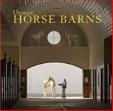 Ultimate Horse Barns, Randy Leffingwell, 0760324417