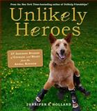 Unlikely Heroes, Jennifer Holland, 0761174419