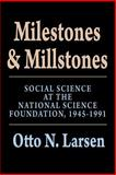 Milestones and Millstones : Social Science at the National Science Foundation, 1945-1991, Larsen, Otto N., 0887384412