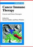 Cancer Immune Therapy : Current and Future Strategies, Stuhler, Gernot, 352730441X