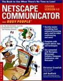 Netscape Communicator for Busy People, Crumlish, Christian and Hadfield, Jeff, 0078824419