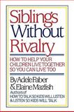 Siblings Without Rivalry, Adele Faber and Elaine Mazlish, 0393024415