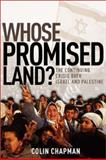 Whose Promised Land?, Colin Gilbert Chapman, 0801064414