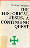 The Historical Jesus, Charles C. Anderson, 0802814417