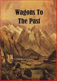 Wagons to the Past, Hackensmith, Jean, 0970054416
