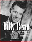Billy Bean : Volume 1: Biography and Musical Analyses: the Life and Music of a Jazz Guitar Legend, Greenberg, Seth, 098989441X