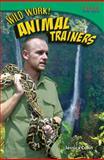 Wild Work! Animal Trainers, Stephanie Kuligowski, 1433374412