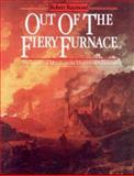 Out of the Fiery Furnace : The Impact of Metals on the History of Mankind, Raymond, Robert, 027100441X