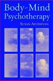 Body-Mind Psychotherapy : Principles, Techniques, and Practical Applications, Aposhyan, Susan M., 0393704416