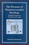 Promise of Poststructuralist Sociolog, Dumont, C. W., 0791474410