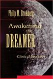 Awakening the Dreamer : Clinical Journeys, Bromberg, Philip M., 0881634417
