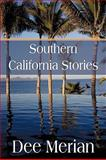 Southern California Stories, Dee Merian, 1440124418