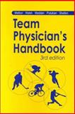Team Physician's Handbook, Mellion, Morris B. and Walsh, W. Michael, 1560534419