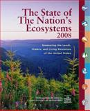 The State of the Nation's Ecosystems 2008 : Measuring the Lands, Waters, and Living Resources of the United States, O'Malley, Robin and H. John Heinz III Center for Science, Economics, and the Environment Staff, 1597264415