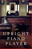 The Upright Piano Player, David Abbott, 0385534426