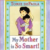 My Mother Is So Smart, Tomie dePaola, 0399254420