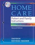 Home Care : Patient and Family Instructions, Zastocki, Deborah K. and Rovinski-Wagner, Christine, 0721684424