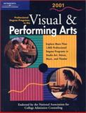 Professional Degree Programs in the Visual and Performing Arts 2001, Peterson's Guides Staff, 0768904420