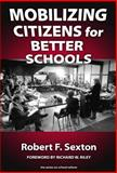 Mobilizing Citizens for Better Schools, Sexton, Robert F. and Sexton, Robert, 0807744425