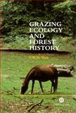 Grazing Ecology and Forest History, Vera, F. W. M., 0851994423