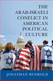 The Arab-Israeli Conflict in American Political Culture, Rynhold, Jonathan, 1107094429