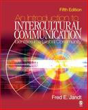 An Introduction to Intercultural Communication : Identities in a Global Community, Jandt, Fred E., 1412914426