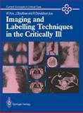 Imaging and Labelling Techniques in the Critically Ill, Kox, Wolfgang J. and Boultbee, Joseph E., 1447114426
