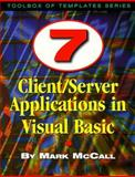 7 Client/Server Applications in Visual Basic, McCall, Mark, 188388442X