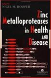 Zinc Metalloproteases in Health and Disease, , 0748404422