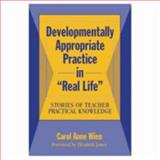 Struggling to Implement Developmentally Appropriate Practices : Learning from Five Teacher's Stories, Wien, Carol A., 080773442X