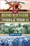 The History Buff's Guide to World War II, Flagel, Thomas R., 1581824424