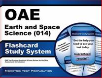 Oae Earth and Space Science (014) Flashcard Study System : OAE Test Practice Questions and Exam Review for the Ohio Assessments for Educators, OAE Exam Secrets Test Prep Team, 1630944424