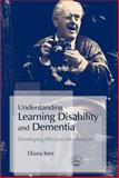 Understanding Learning Disability and Dementia, Diana Kerr, 1843104423