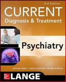 CURRENT Diagnosis and Treatment Psychiatry 3/e, Ebert, Michael and Leckman, James, 0071754423