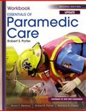 Student Workbook for Essentials of Paramedic Care Update, Porter, Robert S. and Bledsoe, Bryan E., 0131384422