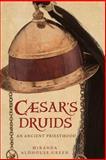 Caesar's Druids, Miranda J. Aldhouse-Green, 0300124422