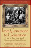 From Generation to Generation : How to Trace Your Jewish Genealogy and Family History, Kurzweil, Arthur, 1118104420