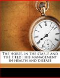 The Horse, in the Stable and the Field, J. h. 1810-1888 Walsh, 1149414421