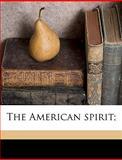 The American Spirit;, Mercer Green Johnston, 1149894423