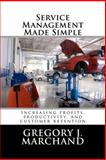 Service Management Made Simple, Gregory Marchand, 1466214422